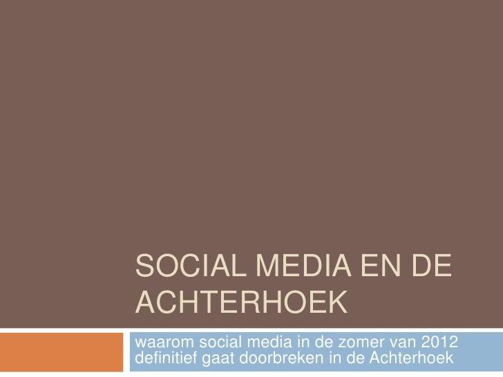 SOCIAL MEDIA EN DEACHTERHOEKwaarom social media in de zomer van 2012definitief gaat doorbreken in de Achterhoek