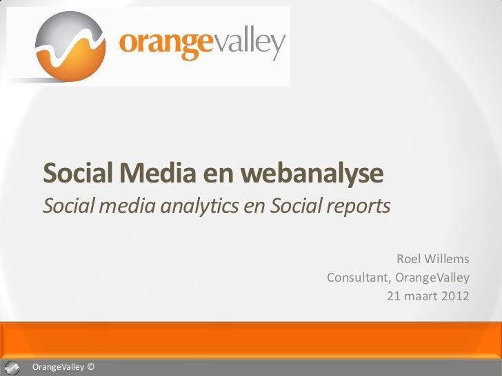 Social Media en webanalyse  Social media analytics en Social reports                                              Roel Wil...