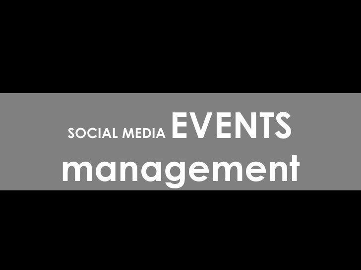 By : Robin Low SOCIAL MEDIA  EVENTS management