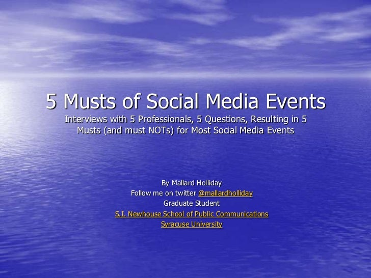 5 Musts of Social Media Events  Interviews with 5 Professionals, 5 Questions, Resulting in 5     Musts (and must NOTs) for...