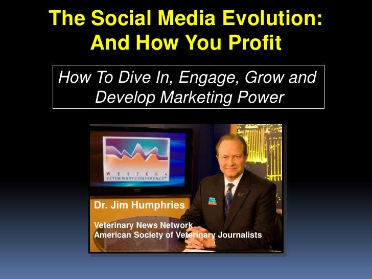 The Social Media Evolution:  And How You Profit<br />How To Dive In, Engage, Grow and <br />Develop Marketing Power<br />D...