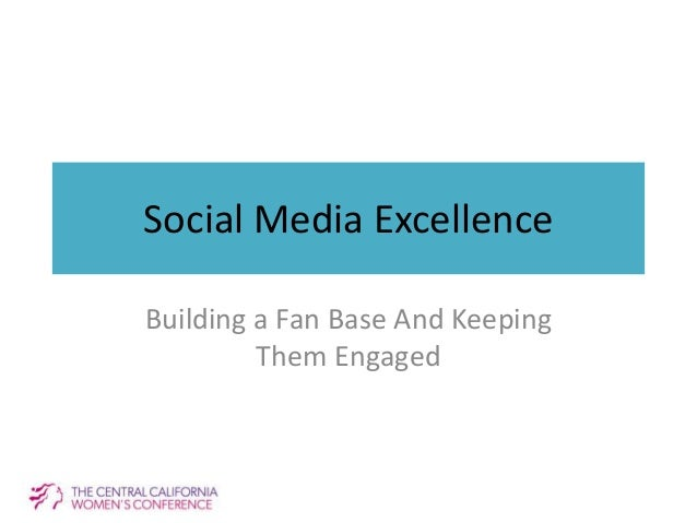 Social Media Excellence Building a Fan Base And Keeping Them Engaged