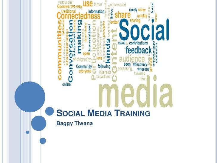 SOCIAL MEDIA TRAININGBaggy Tiwana