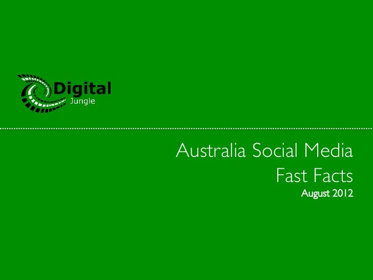 Australia Social Media	            Fast Facts	                 August 2012
