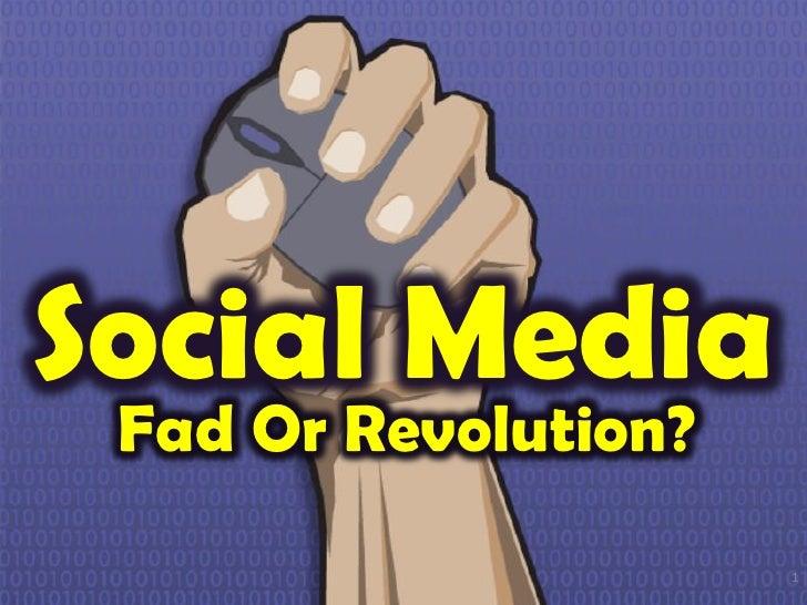Social Media: Fad Or Revolution 2012