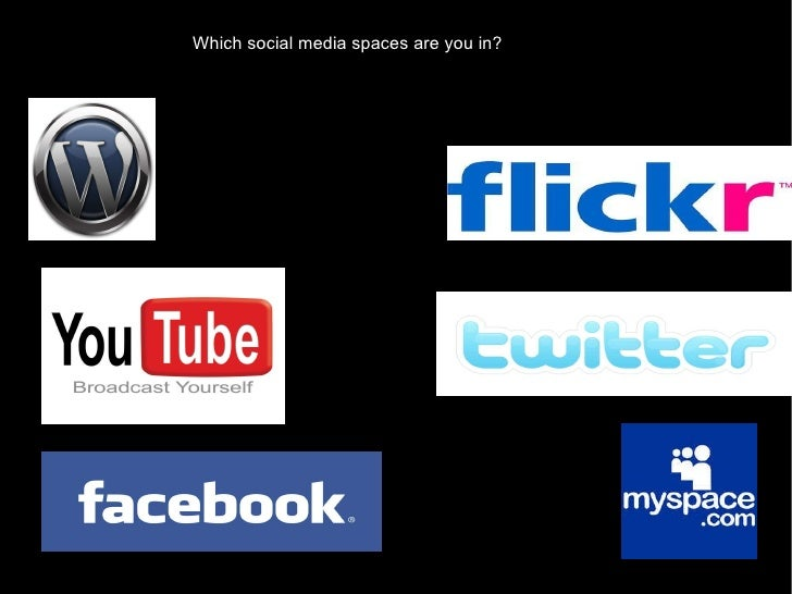 Which social media spaces are you in?