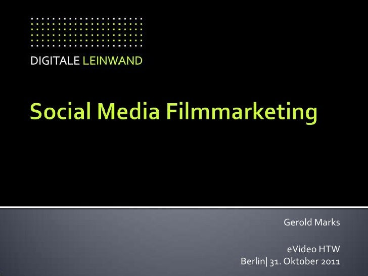 Gerold Marks             eVideo HTWBerlin| 31. Oktober 2011