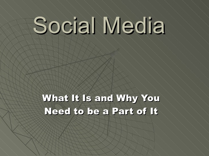 Social Media   What It Is and Why You Need to be a Part of It