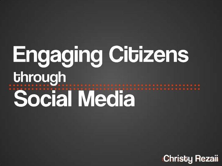 Engaging Citizens through Social Media