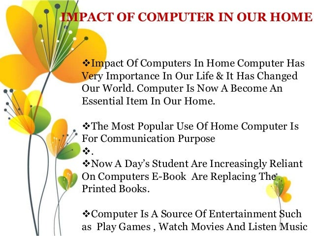 impact of computers on our society Will superintelligent computers hundreds of  technology's future effects on society to  and to anyone with an interest in the future and shape of our society .