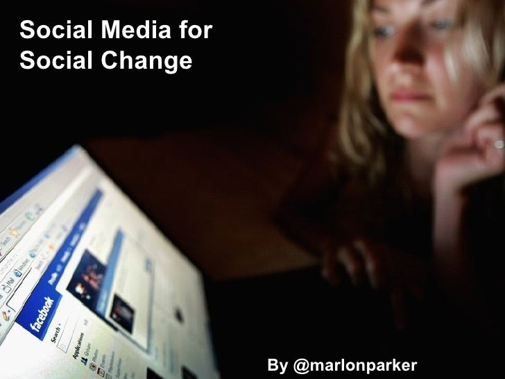 Social Media for  Social Change  By @marlonparker