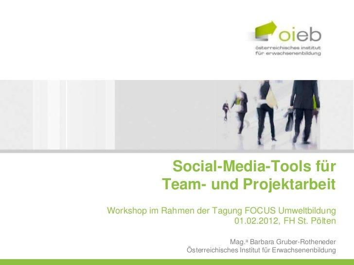 Social-Media-Tools für            Team- und ProjektarbeitWorkshop im Rahmen der Tagung FOCUS Umweltbildung                ...