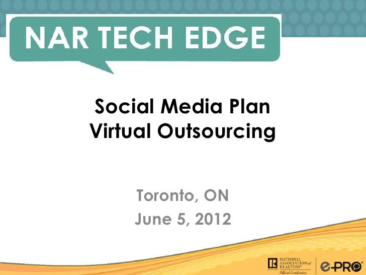 Social Media PlanVirtual Outsourcing    Toronto, ON    June 5, 2012