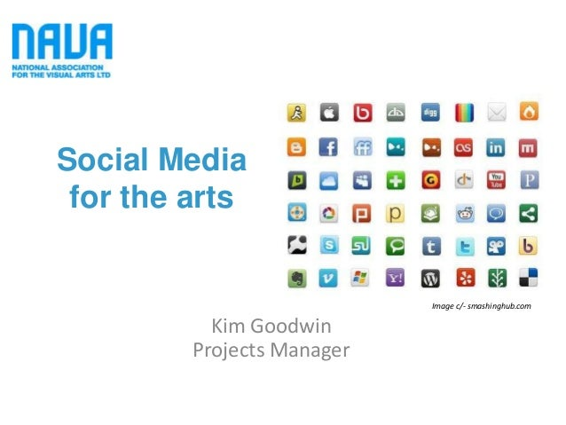 Social Media for the arts                            Image c/- smashinghub.com           Kim Goodwin         Projects Mana...