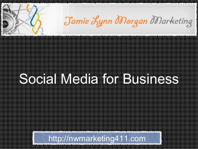 Social Media for Business    http://nwmarketing411.com