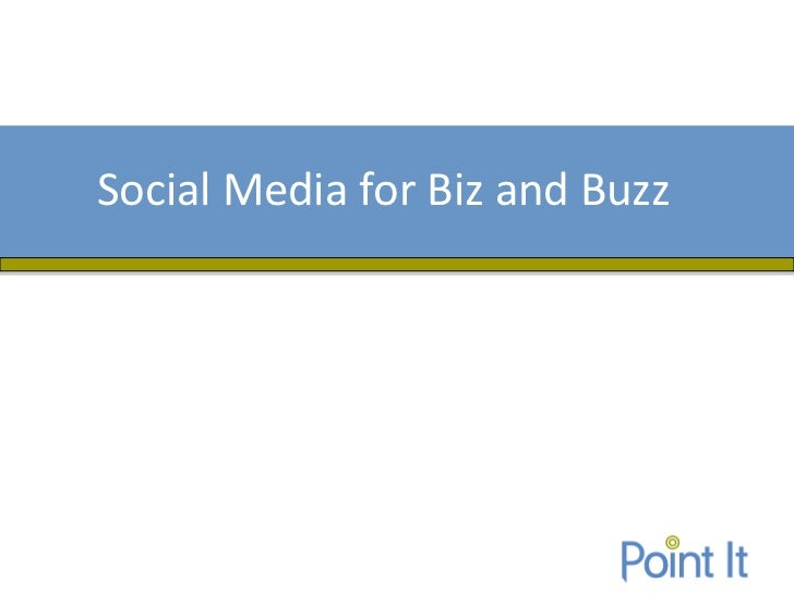 Social Media for Biz and Buzz