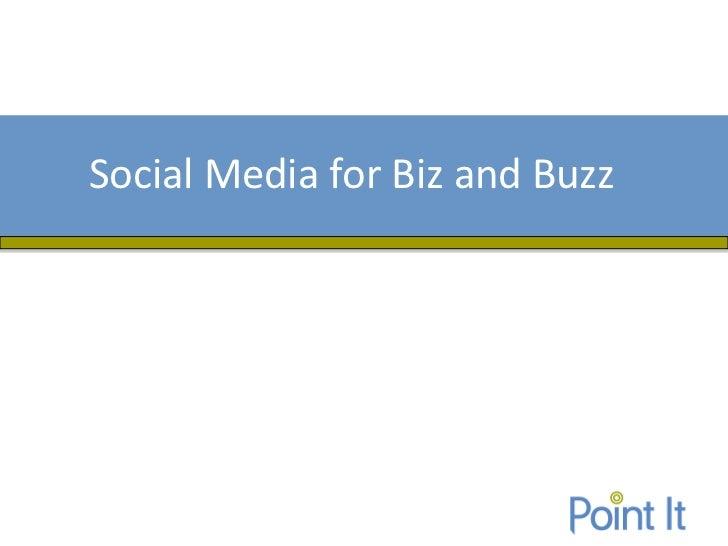 Social Media for Biz and Buzz