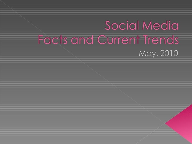 Social Media Facts and Trends, May 2010