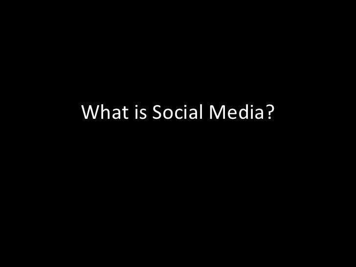 What is Social Media?<br />