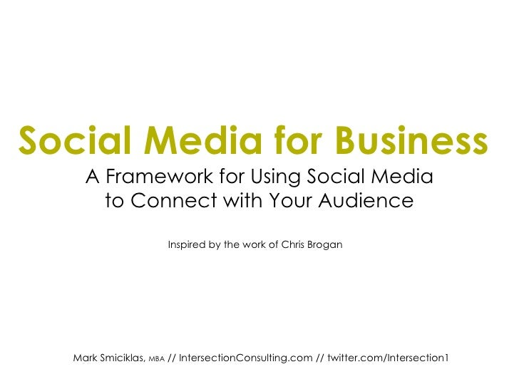Social Media for Business   A Framework for Using Social Media to Connect with Your Audience Inspired by the work of Chris...