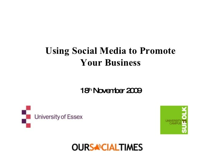 Using Social Media to Promote Your Business 18 th  November 2009