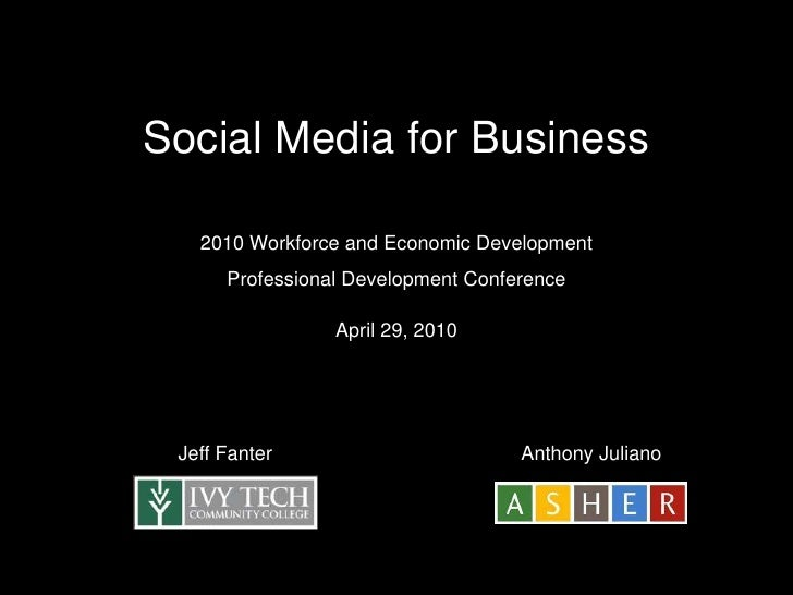 Social Media for Business <br />2010 Workforce and Economic Development Professional Development Conference<br />April 29,...