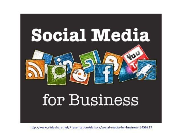 http://www.slideshare.net/PresentationAdvisors/social-media-for-business-5456817