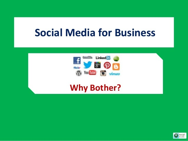 Social Media for Business Why Bother?