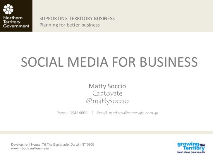 SUPPORTING TERRITORY BUSINESS                 Planning for better business     SOCIAL MEDIA FOR BUSINESS                  ...