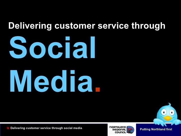 Delivering customer service through Social  Media .