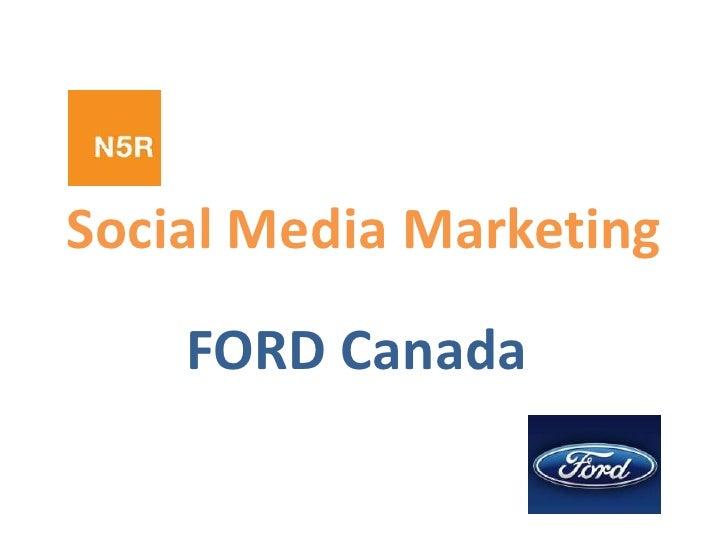 Social Media Marketing<br />FORD Canada<br />