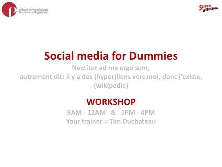 Social media for DummiesNectitur ad me ergo sum, autrement dit: il y a des (hyper)liens vers moi, donc j'existe.(wikipedia...