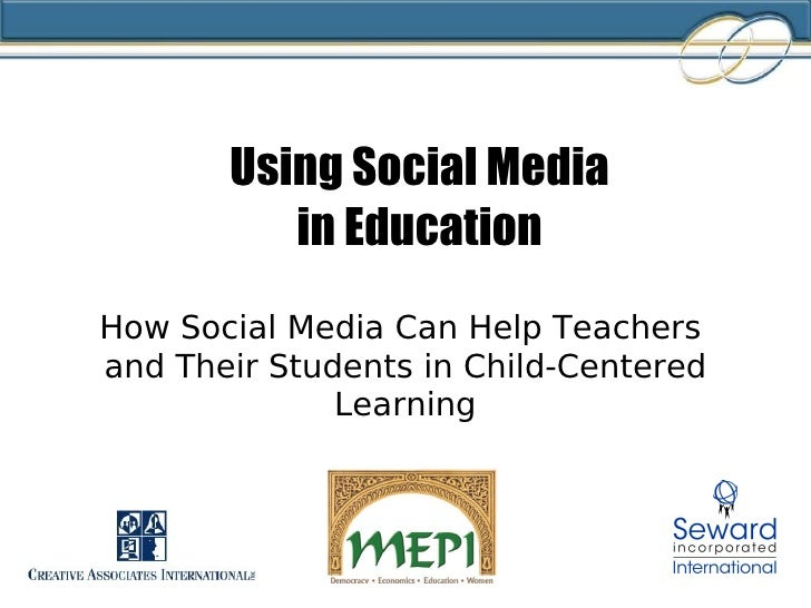 Using Social Media  in Education How Social Media Can Help Teachers  and Their Students in Child-Centered Learning