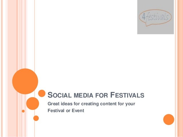 SOCIAL MEDIA FOR FESTIVALSGreat ideas for creating content for yourFestival or Event