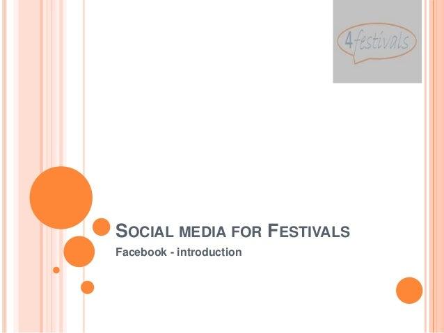 SOCIAL MEDIA FOR FESTIVALSFacebook - introduction