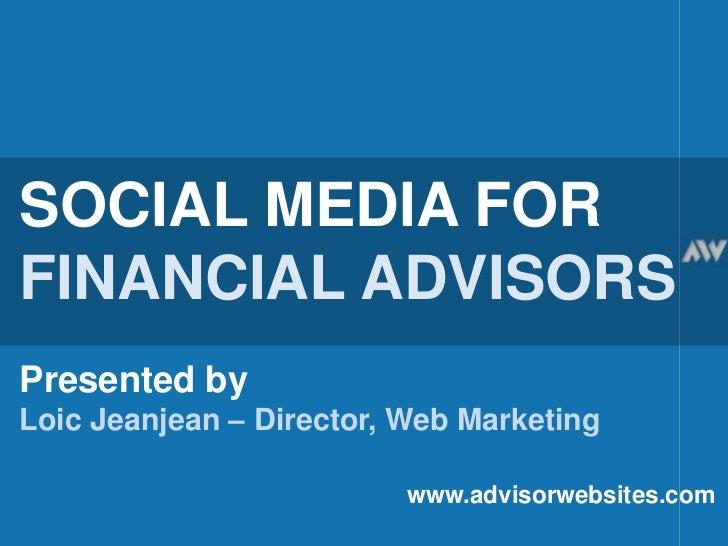 Social media for financial advisors **V2 MARCH 2011**