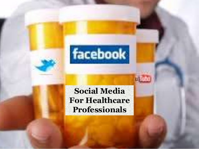 Social MediaFor HealthcareProfessionals
