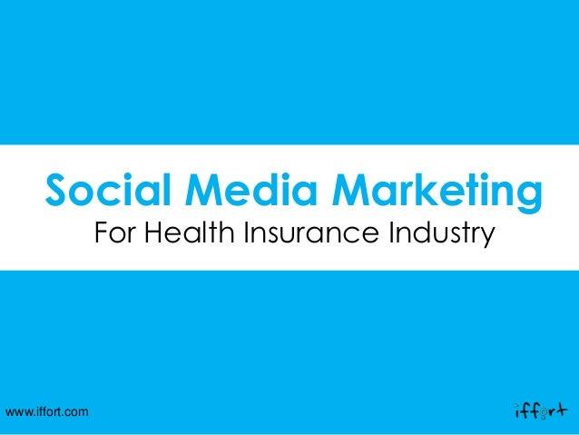 www.iffort.com Social Media Marketing For Health Insurance Industry