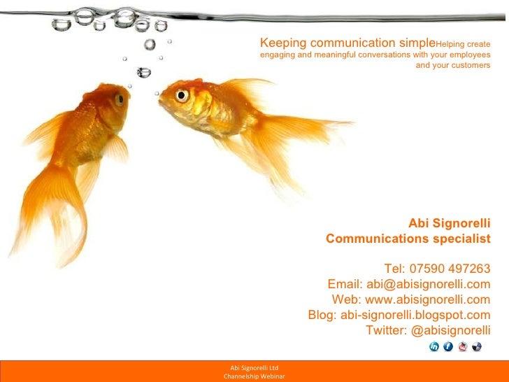 Abi Signorelli Communications specialist Tel: 07590 497263 Email: abi@abisignorelli.com Web: www.abisignorelli.com Blog: a...