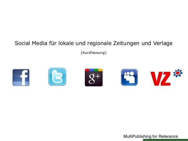 MultiPublishing for RelevanceSocial Media für lokale und regionale Zeitungen und Verlage(Kurzfassung)