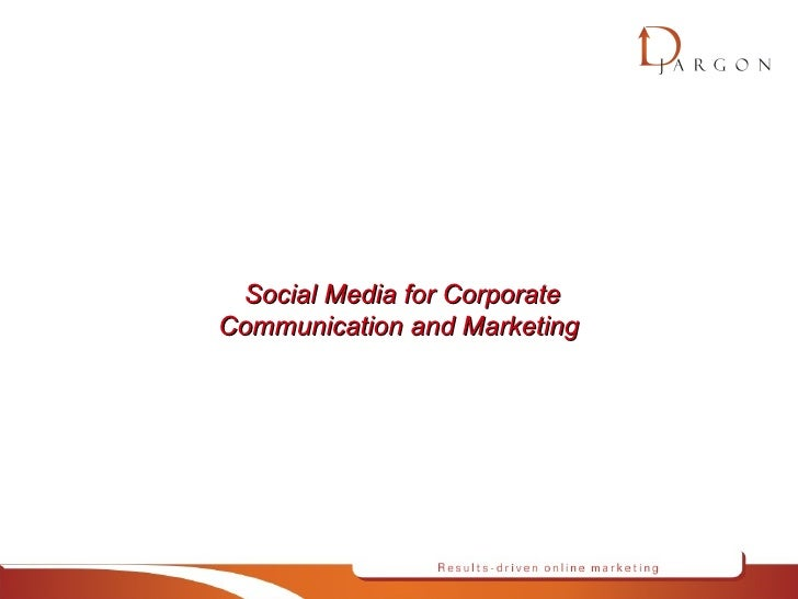 Social Media for Corporate Communication and Marketing