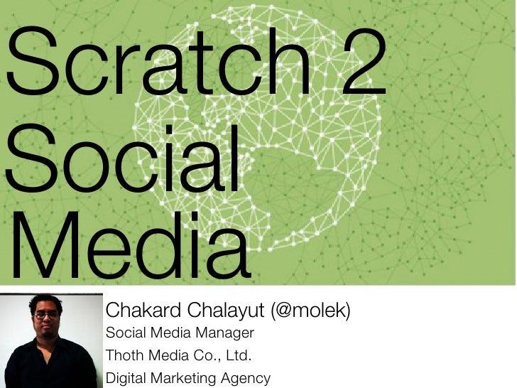 Scratch 2SocialMedia  Chakard Chalayut (@molek)  Social Media Manager  Thoth Media Co., Ltd.  Digital Marketing Agency