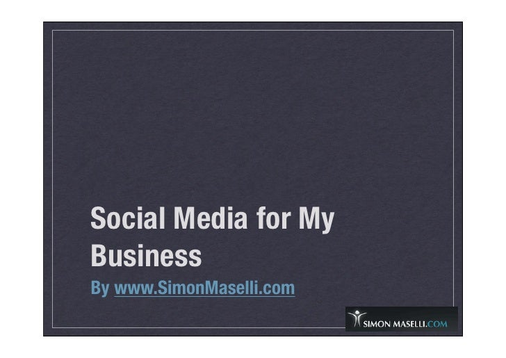 Social Media for My Business By www.SimonMaselli.com