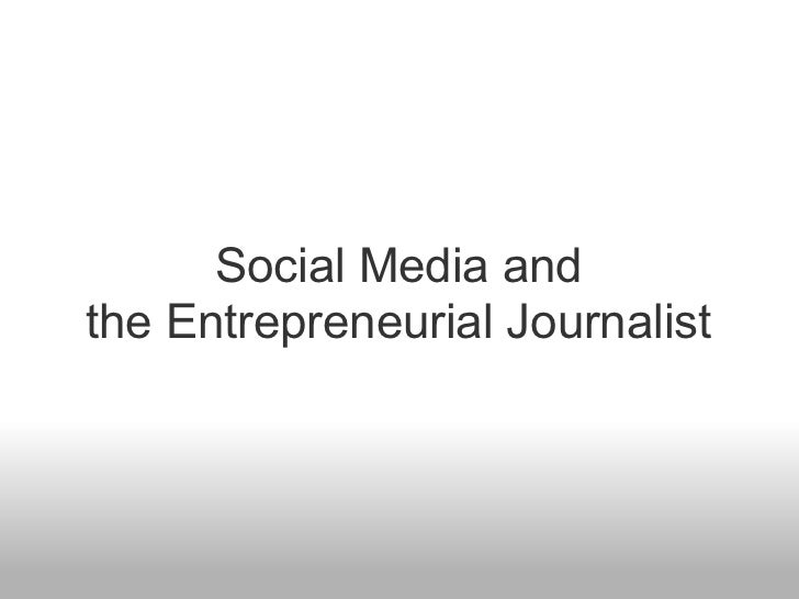 Social Media For Entrepreneurial Journalists