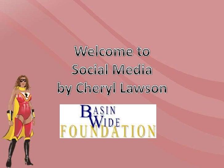 Welcome toSocial Mediaby Cheryl Lawson<br />