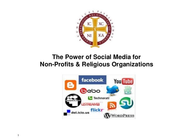The Power of Social Media for    Non-Profits & Religious Organizations1