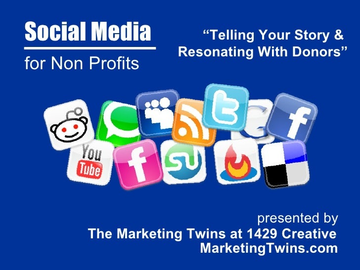 """Social Media for Non Profits presented by The Marketing Twins at 1429 Creative MarketingTwins.com """" Telling Your Story &  ..."""