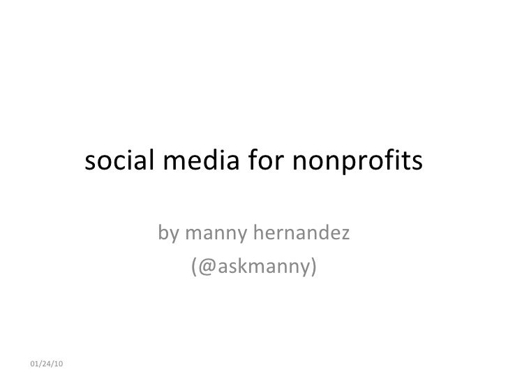 social media for nonprofits by manny hernandez (@askmanny) 02/04/10