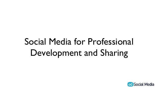 Social Media for Professional Development and Sharing