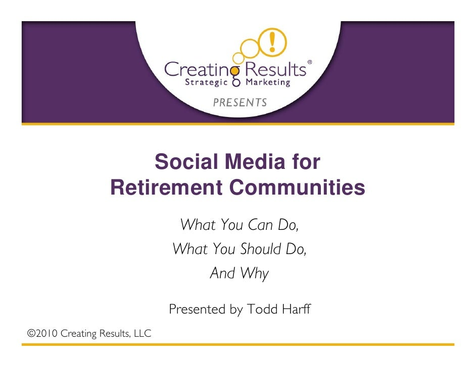 Social Media for                  Retirement Communities                                What You Can Do,                  ...